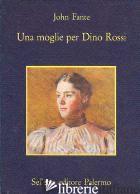 MOGLIE PER DINO ROSSI (UNA) -FANTE JOHN