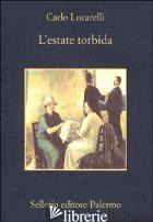 ESTATE TORBIDA (L') -LUCARELLI CARLO