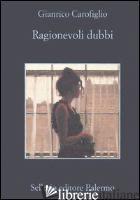 RAGIONEVOLI DUBBI -CAROFIGLIO GIANRICO