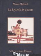 BRISCOLA IN CINQUE (LA) -MALVALDI MARCO