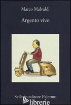ARGENTO VIVO -MALVALDI MARCO