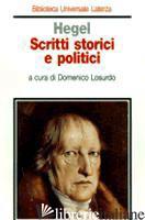 SCRITTI STORICI E POLITICI -HEGEL FRIEDRICH; LOSURDO D. (CUR.)