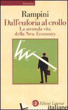DALL'EUFORIA AL CROLLO. LA SECONDA VITA DELLA NEW ECONOMY -RAMPINI FEDERICO
