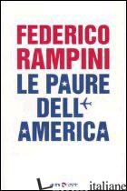 PAURE DELL'AMERICA (LE) -RAMPINI FEDERICO