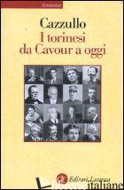 TORINESI DA CAVOUR A OGGI (I) -CAZZULLO ALDO