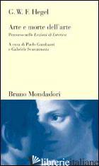 ARTE E MORTE DELL'ARTE. PERCORSO NELLE LEZIONI DI ESTETICA -HEGEL FRIEDRICH; GAMBAZZI P. (CUR.); SCARAMUZZA G. (CUR.)