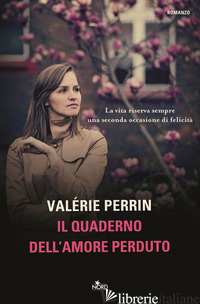 QUADERNO DELL'AMORE PERDUTO (IL) -PERRIN VALERIE