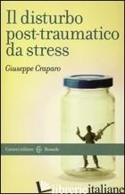 DISTURBO POST-TRAUMATICO DA STRESS (IL) -CRAPARO GIUSEPPE