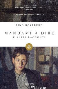 MANDAMI A DIRE E ALTRI RACCONTI -ROVEREDO PINO