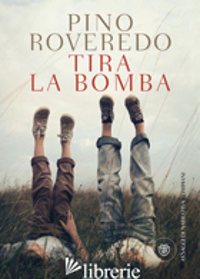 TIRA LA BOMBA -ROVEREDO PINO