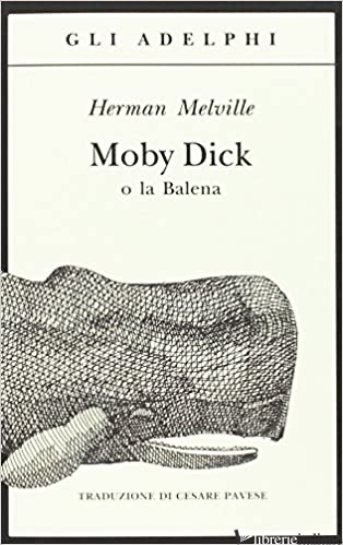 MOBY DICK O LA BALENA -MELVILLE HERMAN