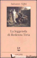 LEGGENDA DI REDENTA TIRIA (LA) -NIFFOI SALVATORE