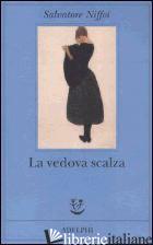 VEDOVA SCALZA (LA) -NIFFOI SALVATORE