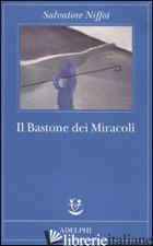 BASTONE DEI MIRACOLI (IL) -NIFFOI SALVATORE