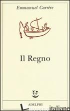 REGNO (IL) -CARRERE EMMANUEL