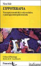 IPPOTERAPIA. NEUROPSICOMOTRICITA' IN ETA' EVOLUTIVA E PATOLOGIA NEUROPSICOMOTORI -SOLE NINO