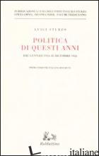 POLITICA DI QUESTI ANNI. CONSENSI E CRITICHE. DAL GENNAIO 1954 AL DICEMBRE 1956 -STURZO LUIGI; ISTITUTO LUIGI STURZO (CUR.)