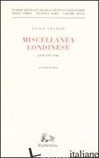 MISCELLANEA LONDINESE (1937-1940). VOL. 4 -STURZO LUIGI; ISTITUTO LUIGI STURZO (CUR.)