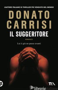 SUGGERITORE (IL) -CARRISI DONATO