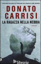 RAGAZZA NELLA NEBBIA (LA) -CARRISI DONATO