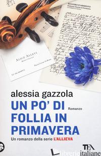 PO' DI FOLLIA IN PRIMAVERA (UN) -GAZZOLA ALESSIA