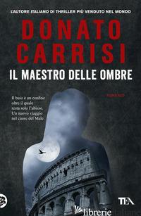 MAESTRO DELLE OMBRE. LA TRILOGIA DI MARCUS (IL) -CARRISI DONATO