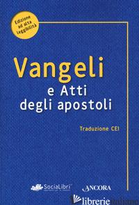 VANGELO E ATTI DEGLI APOSTOLI -CONFERENZA EPISCOPALE ITALIANA (CUR)