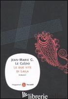 DUE VITE DI LAILA (LE) -LE CLEZIO JEAN-MARIE GUSTAVE