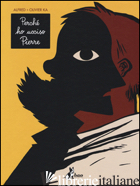 PERCHE' HO UCCISO PIERRE -ALFRED; KA OLIVIER
