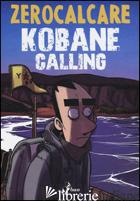 KOBANE CALLING -ZEROCALCARE