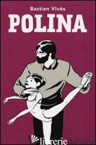 POLINA -VIVES BASTIEN