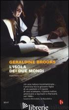 ISOLA DEI DUE MONDI (L') -BROOKS GERALDINE