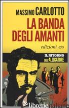 BANDA DEGLI AMANTI (LA) -CARLOTTO MASSIMO