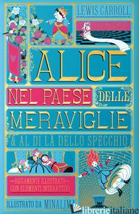 ALICE NEL PAESE DELLE MERAVIGLIE-AL DI LA' DELLO SPECCHIO. EDIZ. INTEGRALE - CARROLL LEWIS