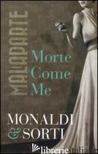 MALAPARTE. MORTE COME ME -MONALDI RITA; SORTI FRANCESCO