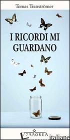 RICORDI MI GUARDANO (I) -TRANSTROMER TOMAS