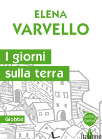 GIORNI SULLA TERRA. GIOBBE (I) -VARVELLO ELENA