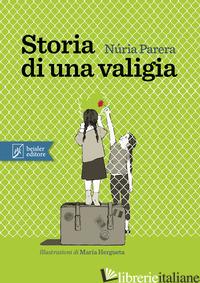 STORIA DI UNA VALIGIA - PARERA NURIA