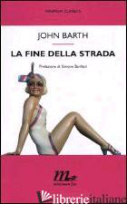 FINE DELLA STRADA (LA) -BARTH JOHN