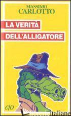 VERITA' DELL'ALLIGATORE (LA) -CARLOTTO MASSIMO