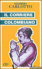 CORRIERE COLOMBIANO (IL) -CARLOTTO MASSIMO