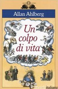 COLPO DI VITA (UN) -AHLBERG ALLAN