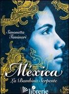 MEXICA. LA BAMBINA SERPENTE -TASSINARI SIMONETTA