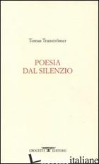 POESIA DAL SILENZIO -TRANSTROMER TOMAS