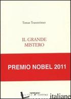 GRANDE MISTERO. TESTO ORIGINALE A FRONTE (IL) -TRANSTROMER TOMAS