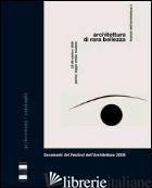 ARCHITETTURA DI RARA BELLEZZA. DOCUMENTI DEL FESTIVAL DELL'ARCHITETTURA 2006 -PRANDI E. (CUR.)