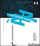 COMMUNITY/ARCHITECTURE. DOCUMENTS FROM THE FESTIVAL ARCHITETTURA 5 (2009-2010).  -PRANDI E. (CUR.)