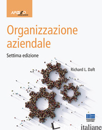 ORGANIZZAZIONE AZIENDALE -DAFT RICHARD L.; NACAMULLI R. C. (CUR.)