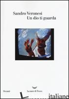 DIO TI GUARDA (UN) -VERONESI SANDRO