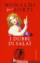 DUBBI DI SALAI' (I) -MONALDI RITA; SORTI FRANCESCO
